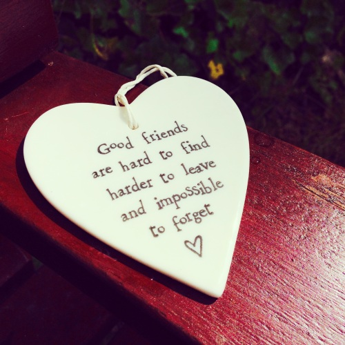 """Good friends are hard to find"""
